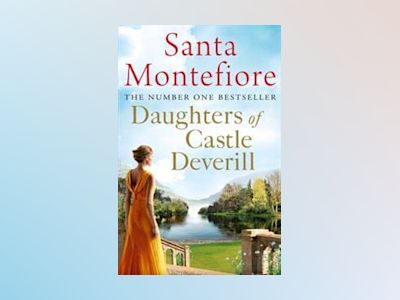 Daughters of Castle Deverill av Santa Montefiore