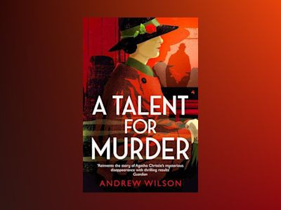 Talent for Murder av Andrew Wilson