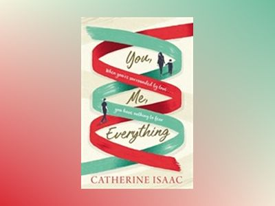 You, Me, Everything av Catherine Isaac
