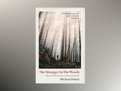 Stranger in the Woods av Michael Finkel