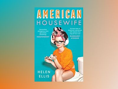 American Housewife av Helen Ellis
