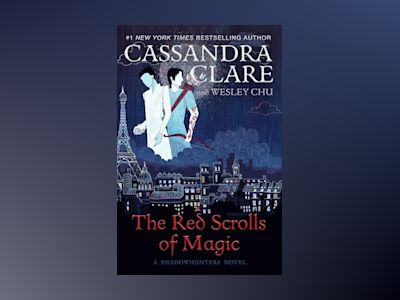 The Red Scrolls of Magic av Cassandra Clare