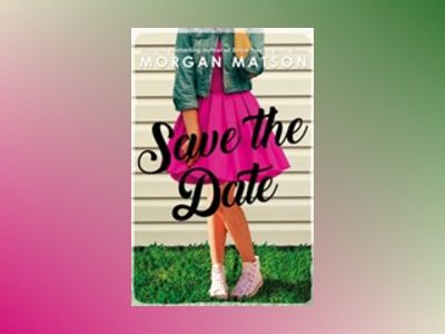 Save the Date av Morgan Matson