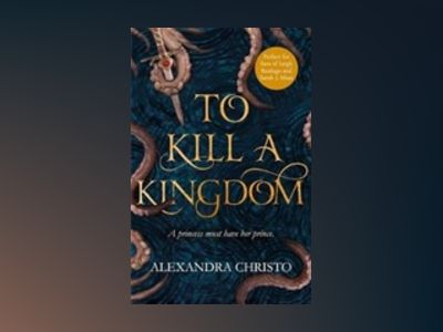 To Kill a Kingdom av Alexandra Christo