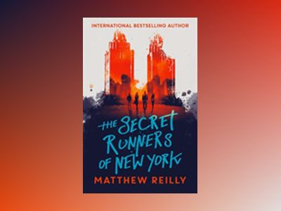 The Secret Runners of New York av Matthew Reilly