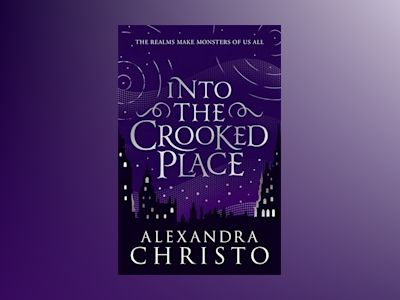Into the Crooked Place av Alexandra Christo