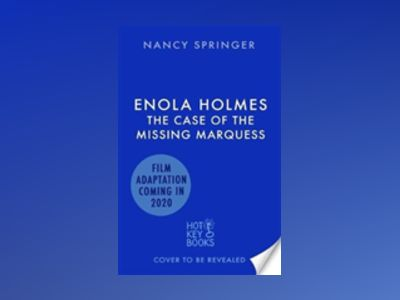 Enola Holmes: The Case of the Missing Marquess av Nancy Springer