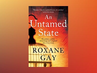 An Untamed State av Roxane Gay