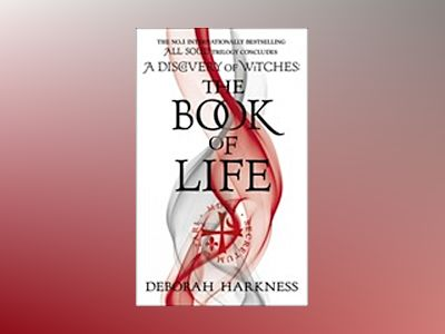 The Book of Life av Deborah Harkness