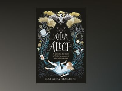 After alice av Gregory Maguire