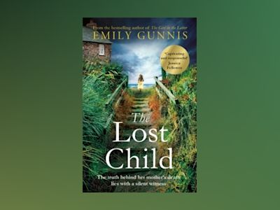 The Lost Child av Emily Gunnis