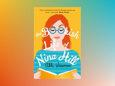 The Bookish Life of Nina Hill av Abbi Waxman