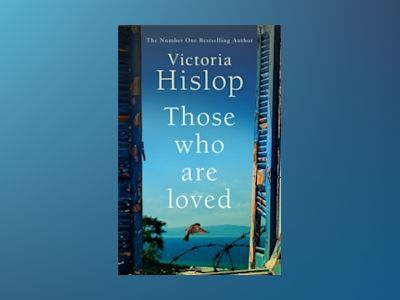 Those Who Are Loved av Victoria Hislop