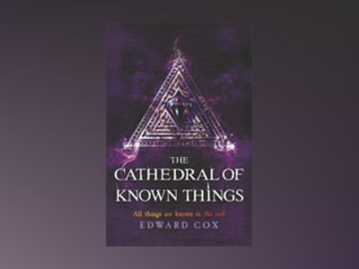 The Cathedral of Known Things av Edward Cox