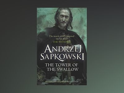 The Tower of the Swallow av Andrzej Sapkowski