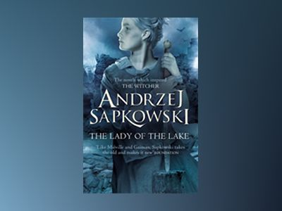 The Lady of the Lake av Andrzej Sapkowski
