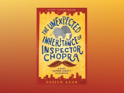 The Unexpected Inheritance of Inspector Chopra av Vaseem Khan