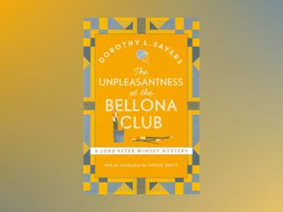 The Unpleasantness at the Bellona Club av Dorothy L. Sayers