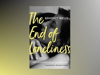 The End of Loneliness av Benedict Wells