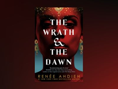 The Wrath and the Dawn av Renée Ahdieh