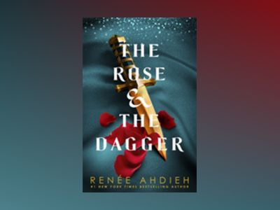 The Rose and the Dagger av Renée Ahdieh