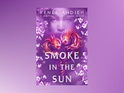 Smoke in the Sun av Renée Ahdieh