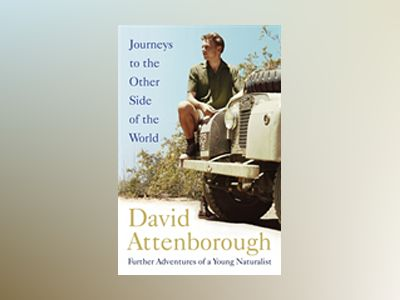 Journeys to the Other Side of the World av David Attenborough