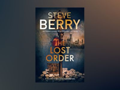 The Lost Order av Steve Berry