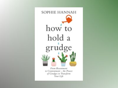 How to Hold a Grudge av Sophie Hannah