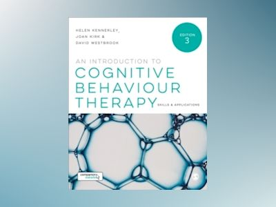 Introduction to Cognitive Behaviour Therapy - Skills and Applications av David Westbrook