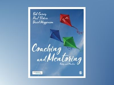 Coaching and Mentoring - Theory and Practice av David Megginson