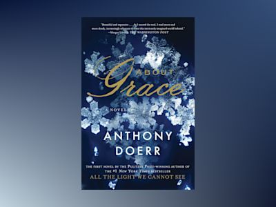 About Grace av Anthony Doerr