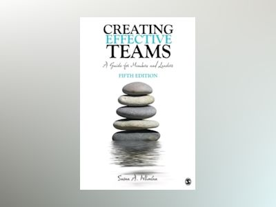 Creating Effective Teams - A Guide for Members and Leaders av Susan A. Wheelan