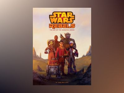 The Art of Star Wars Rebels av Dan Wallace