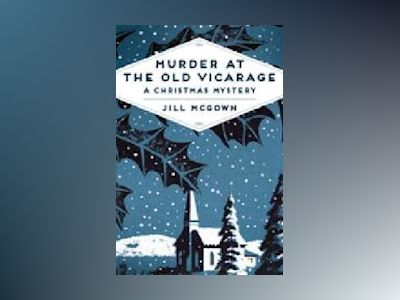 Murder at the Old Vicarage av Jill McGown