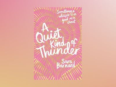 A Quiet Kind of Thunder av Sara Barnard
