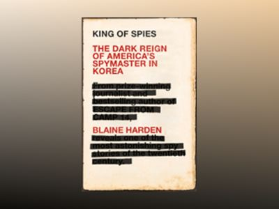 King of Spies av Blaine Harden