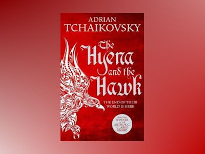 The Hyena and the Hawk av Adrian Tchaikovsky