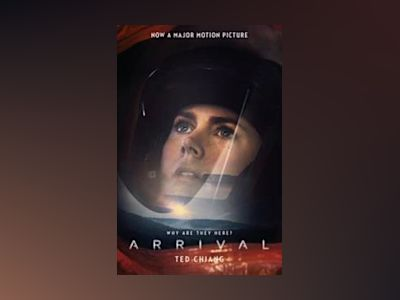 Arrival: Film tie-in av Ted Chiang