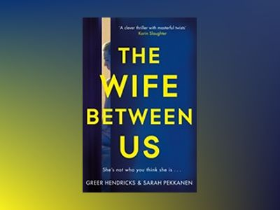 The Wife Between Us av Greer Hendricks
