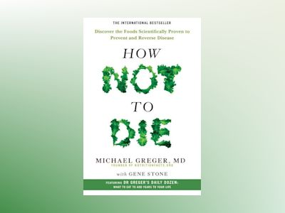 How Not to Die av Michael Greger