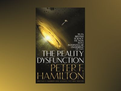 The Reality Dysfunction av Peter F. Hamilton