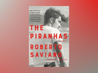 The Piranhas av Roberto Saviano