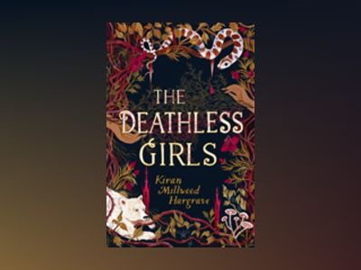 The Deathless Girls av Kiran Millwood Hargrave