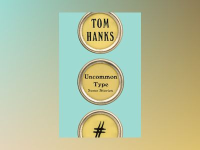 Uncommon Type av Tom Hanks
