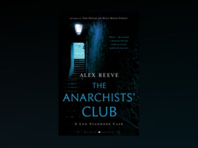 The Anarchists Club av Alex Reeve