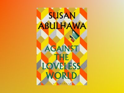 Against the Loveless World av Susan Abulhawa