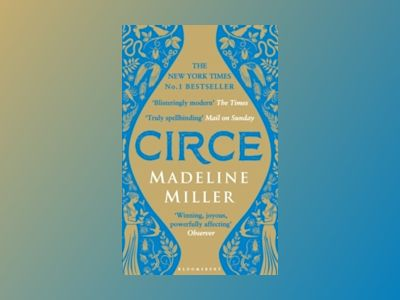 Circe - the international no. 1 bestseller - shortlisted for the womens pri av Madeline Miller