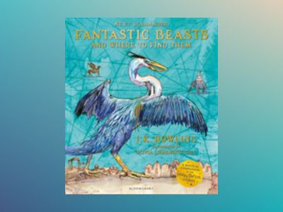 Fantastic Beasts and Where to Find Them Illustrated av J.K Rowling