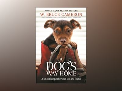 A Dog's Way Home av W. Bruce Cameron